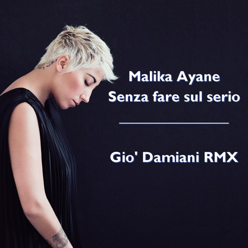 "Malika Ayane - Senza Fare Sul Serio :: Gio Damiani Rmx ""Short 7"" Version"""