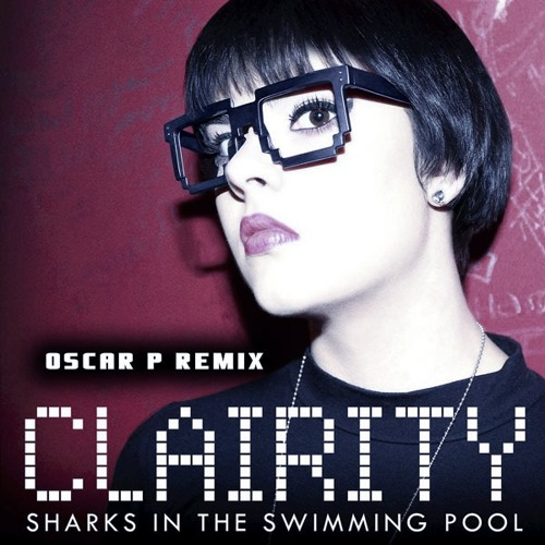 FREE DOWNLOAD  Clairity - Sharks In The Swimming Pool (Oscar P Remix)