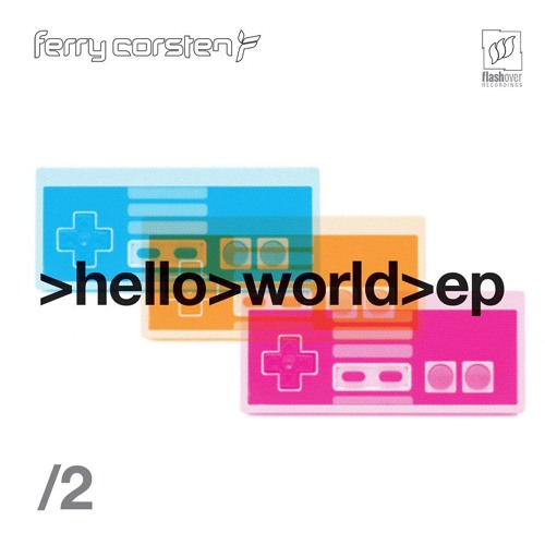 Ferry Corsten - Hello World EP Part 2 [OUT NOW]