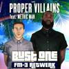 Proper Villains Ft. Metric Man - Bust One (FM-3 ReTwerk) [FREE DOWNLOAD IN BUY]