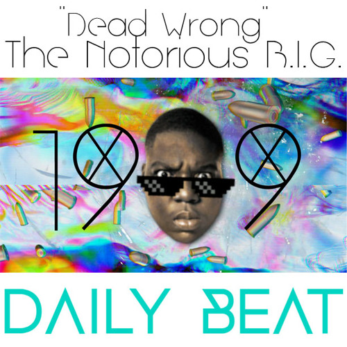 Dead Wrong (1989 Remix)Daily-Beat.com Exclusive
