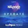 Kill Paris ft. Royal - Operate (Illenium Remix)