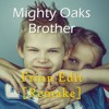 Mighty Oaks - Brother (Frinn Edit) [Remake]