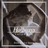 COLOR WAR - Hallways (Brenn & Cesar RMX)
