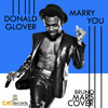 Donald Glover - Marry You | CAQRecords.com