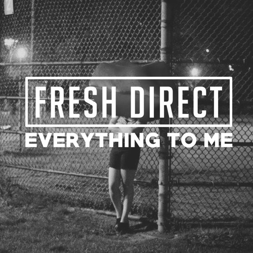 Lips - Everything To Me (DJ Fresh Direct Remix)