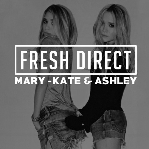 DJ Fresh Direct - Mary-Kate and Ashley