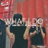 What I Do Ft. Iik Alfarro