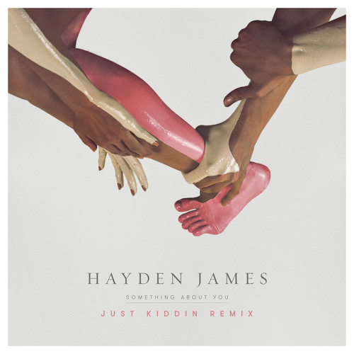 Hayden James - Something About You (Just Kiddin Remix)