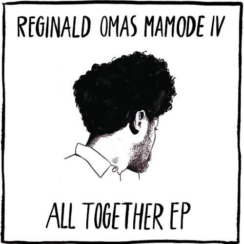 Reginald Omas Mamode IV - All Together (MATE 005)