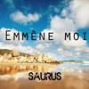 Emmène Moi - Boulevard Des Airs - Saurus Remix