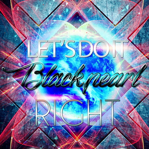 Black Pearl - Let's Do It Right ( House Club Remix )