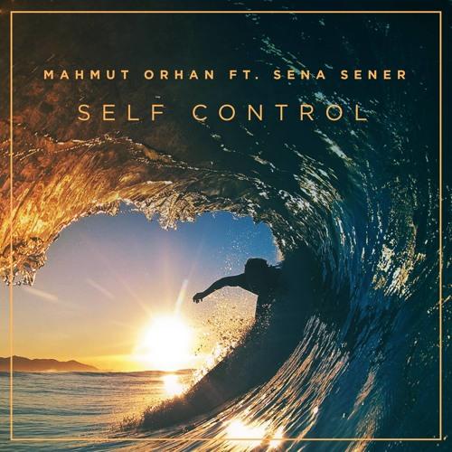 Mahmut Orhan Ft. Sena Sener - Self Control