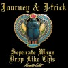 Separate Ways + Drop Like This (Koyote Edit) Journey, J-Trick