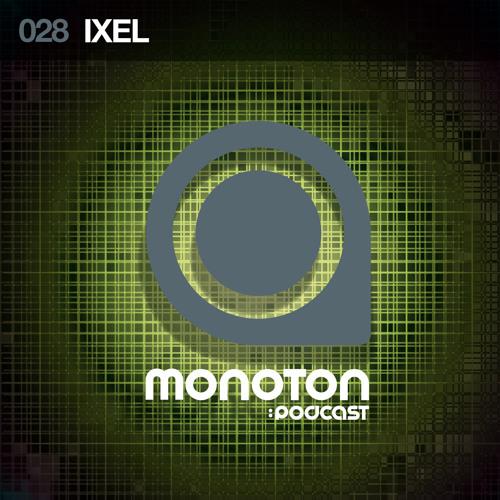 MNTNPC028 - MONOTON:audio pres. Ixel