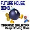 Mariano Salazar - Keep Moving Bros (Original Mix)[FREE DOWNLOAD]