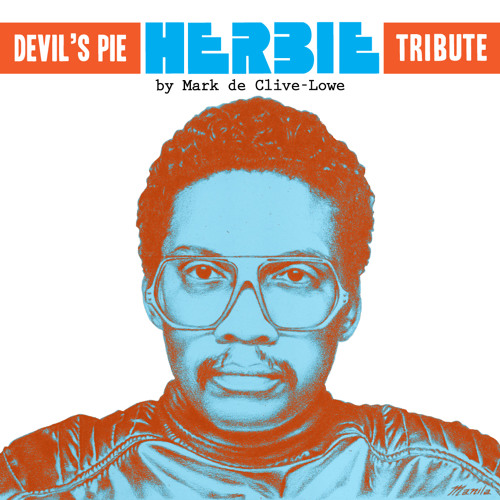 Devil's Pie Presents: The Herbie Hancock Tribute by Mark de Clive-Lowe