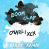 Boom Clap - Charli XCX (ZeroX Remix)