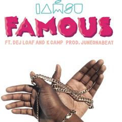 Iamsu! - Famous ft. Dej Loaf & K Camp (DigitalDripped.com)