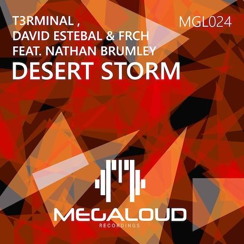 David Estebal & FRCH, T3rminal, Nathan Brumley - Desert Storm [OUT NOW!]