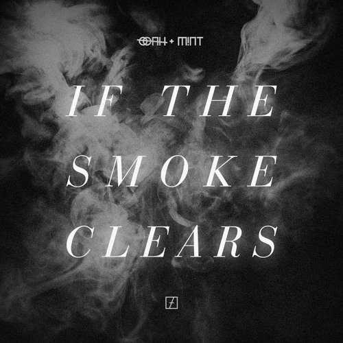 Ooah & M!NT - If The Smoke Clears [FREE DOWNLOAD]