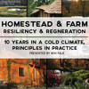 Homestead and Farm Resiliency and Regeneration - Presented by Ben Falk (b021)