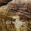 THE EVIL WE LOVE Audiobook Excerpt