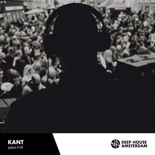 KANT - Deep House Amsterdam Mixtape #158