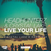 Headhunterz & Crystal Lake - Live Your Life (Crystal Lake's Hard Edit)
