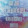 Kari Jobe Let The Heavens Open Kevin Aleksander Bootleg Free Download Mp3