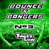 Twizz Low - Bounce 'N' Bangers #3 [FREE DOWNLOAD]