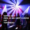 Sipp'in On It (Prod. By Mr. Frooty Looper) w/Lyrics