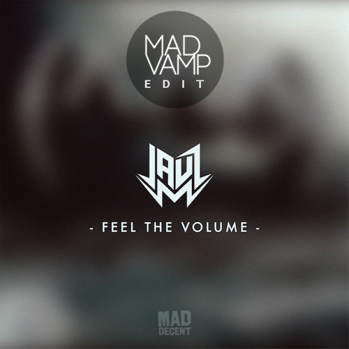 Jauz - Feel The Volume (MadVamp´s Hard Edit)