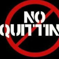 Not a quitter