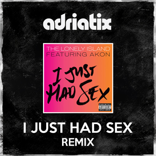 I just had sex song
