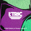 L'Tric Presents: A Brief History Of House Music - Lesson 2