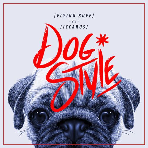 Flying Buff & Iccarus - Dogstyle