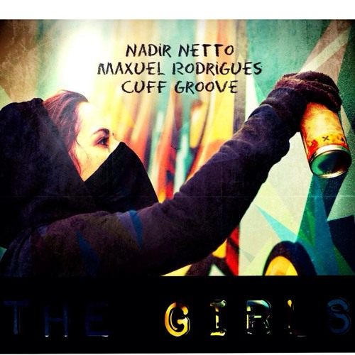 Nadir Netto,Cuff Groove, Maxsuel Rodrigues - On The Girls (Original Mix - PREVIA)