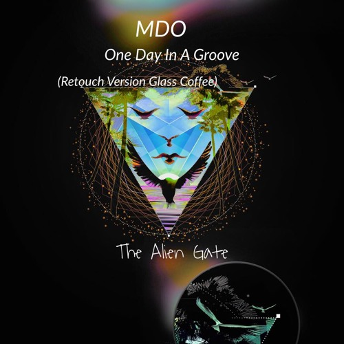MDO - One Day In A Groove (Glass CoffeeDubai Retouch) TAG002