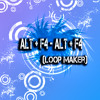Alt + F4 - Alt + F4 ( Loop maker )