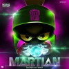 MARTIAN (How did i get here?) produced by FAMOUS
