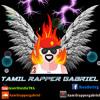 Tamil Rapper Gabriel - Tamil Rap - TRG