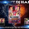 2015 Hiphop & Dolak & Electro Mix Wen Weela Giyada Ruwan Hettiarachchi Dj Asrof Ft Dj Hamudi