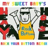 Heavy Horse - Rock Bottom (My Sweet Baby's Rock Your Bottom Remix)