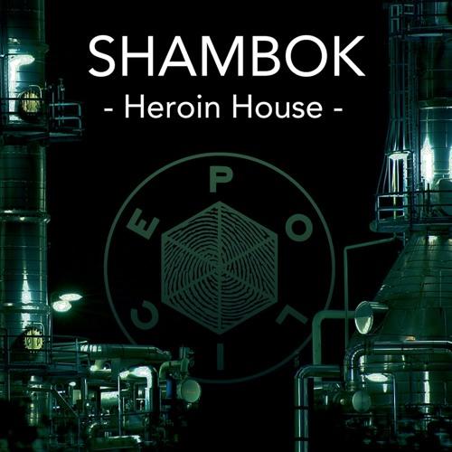 PLC044 - Shambok - Heroin House EP (2015.07.10)   Artworks-000122096582-q47zam-t500x500