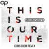 This Is Our Time (Chris Chew Remix)- Planetshakers