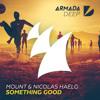MOUNT & Nicolas Haelg - Something Good [OUT NOW]