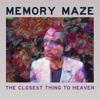 Memory Maze The Closest Thing To Heaven Artwork