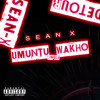 Sean X - Umuntu Wakho