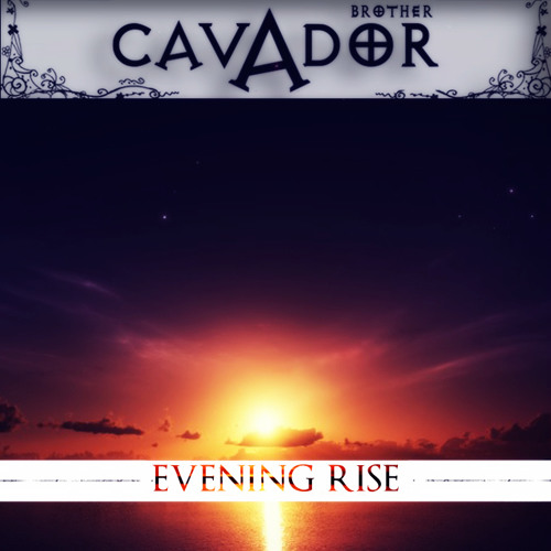 Brother Cavador - Evening Rise